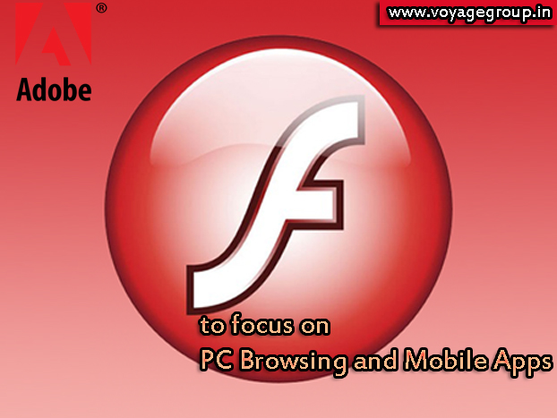 adobe flash to focus on PC Browsing and Mobile Apps