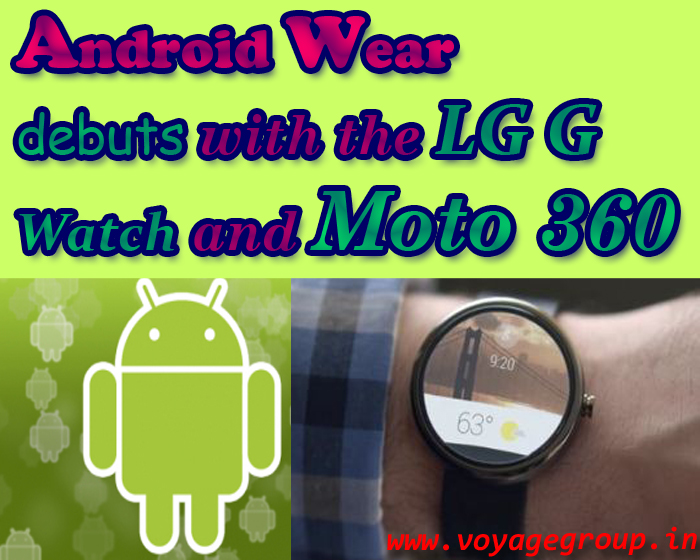 Android Wear debuts with the LG G Watch and Moto 360