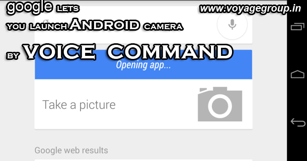 Google lets you launch Android camera by voice command